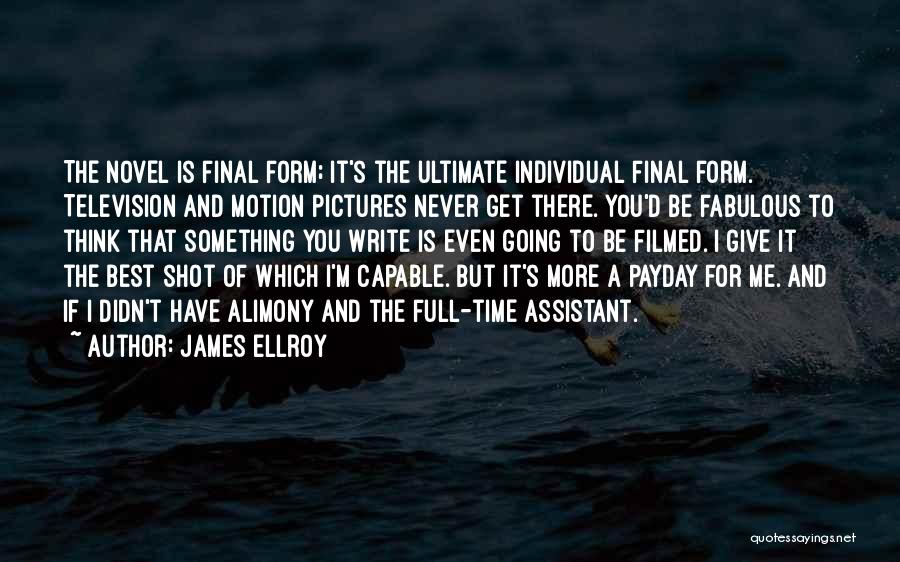 I'm Giving You Time Quotes By James Ellroy