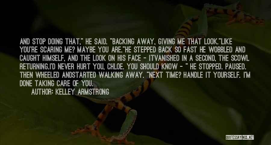 I'm Giving You Time Quotes By Kelley Armstrong