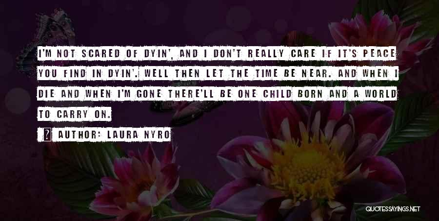 I'm Giving You Time Quotes By Laura Nyro