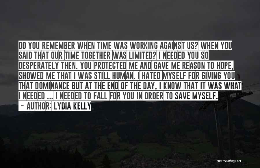 I'm Giving You Time Quotes By Lydia Kelly