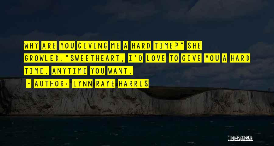 I'm Giving You Time Quotes By Lynn Raye Harris