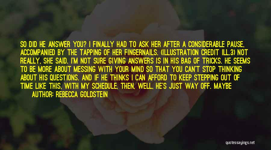 I'm Giving You Time Quotes By Rebecca Goldstein