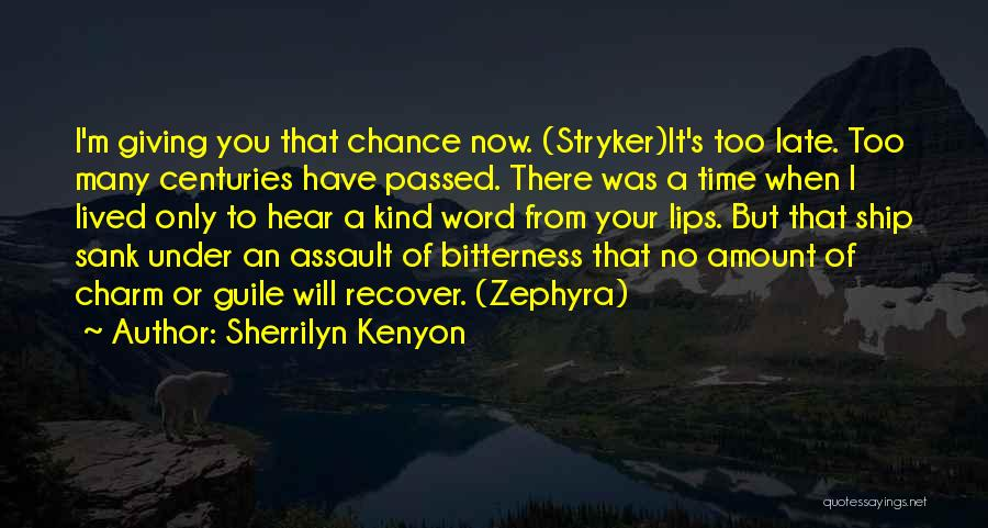 I'm Giving You Time Quotes By Sherrilyn Kenyon