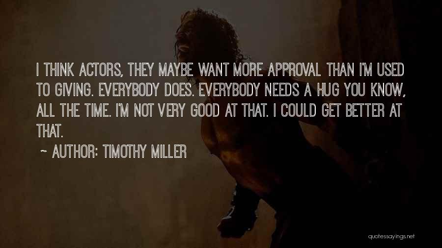 I'm Giving You Time Quotes By Timothy Miller