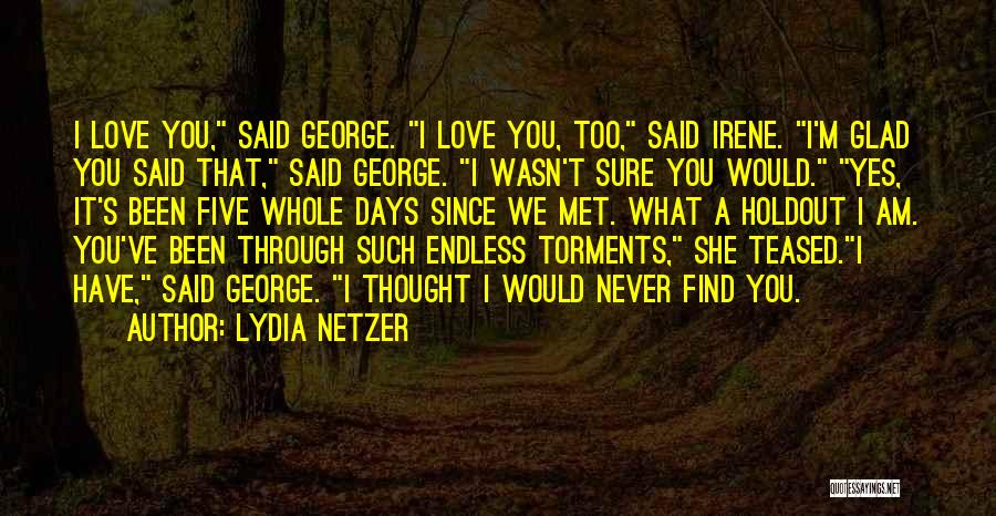 I'm Glad I Met You Love Quotes By Lydia Netzer