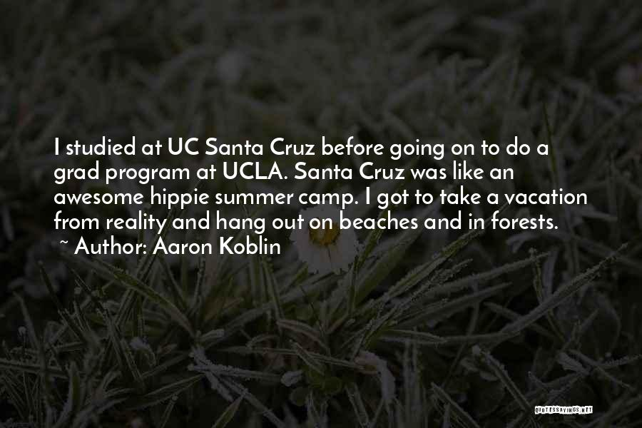 I'm Going On Vacation Quotes By Aaron Koblin