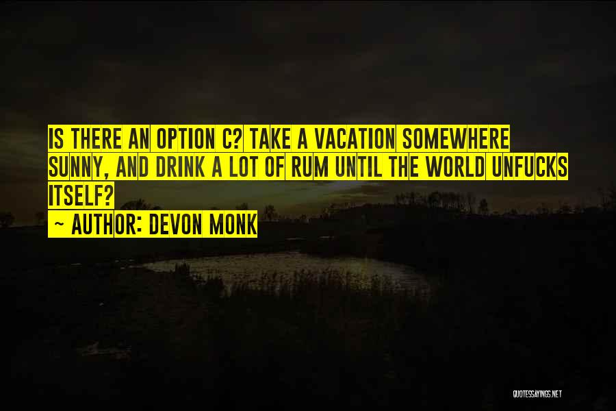I'm Going On Vacation Quotes By Devon Monk