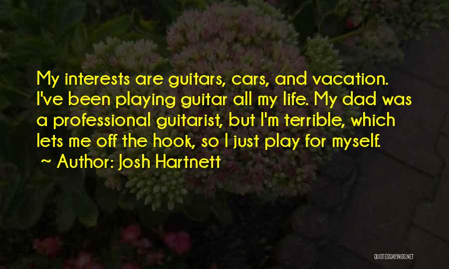 I'm Going On Vacation Quotes By Josh Hartnett