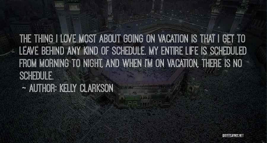 I'm Going On Vacation Quotes By Kelly Clarkson