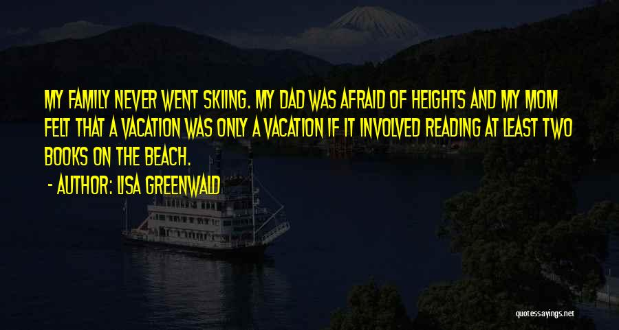 I'm Going On Vacation Quotes By Lisa Greenwald