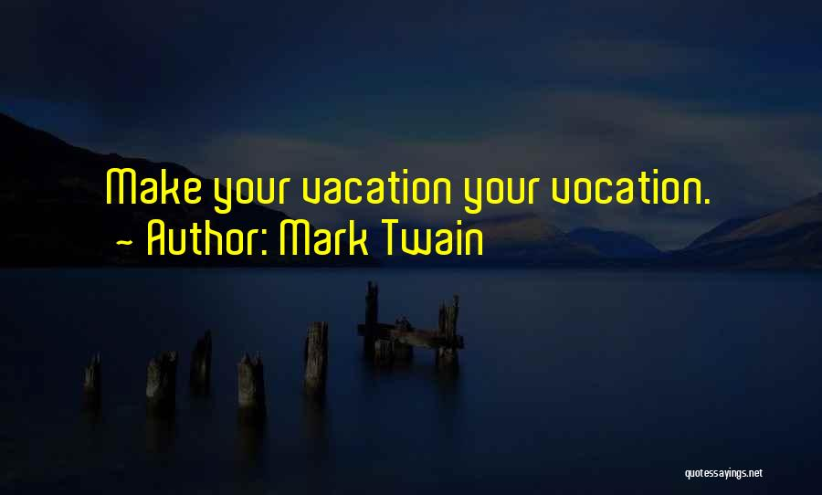 I'm Going On Vacation Quotes By Mark Twain
