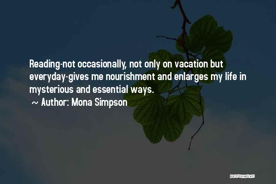 I'm Going On Vacation Quotes By Mona Simpson
