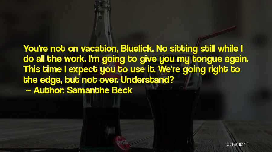 I'm Going On Vacation Quotes By Samanthe Beck
