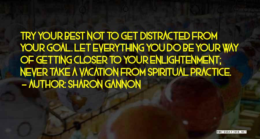 I'm Going On Vacation Quotes By Sharon Gannon