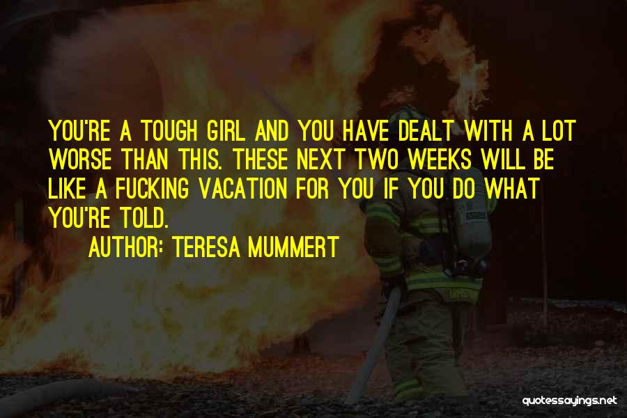 I'm Going On Vacation Quotes By Teresa Mummert