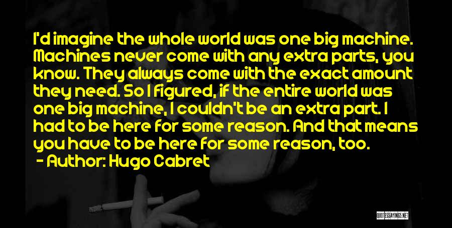 I'm Here If U Need Me Quotes By Hugo Cabret