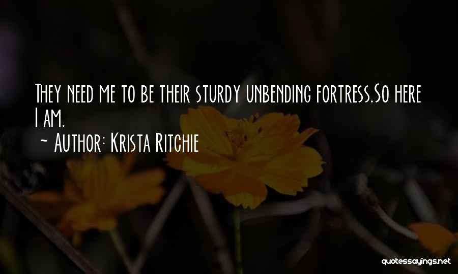 I'm Here If U Need Me Quotes By Krista Ritchie