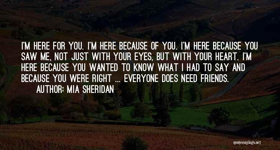 I'm Here If U Need Me Quotes By Mia Sheridan