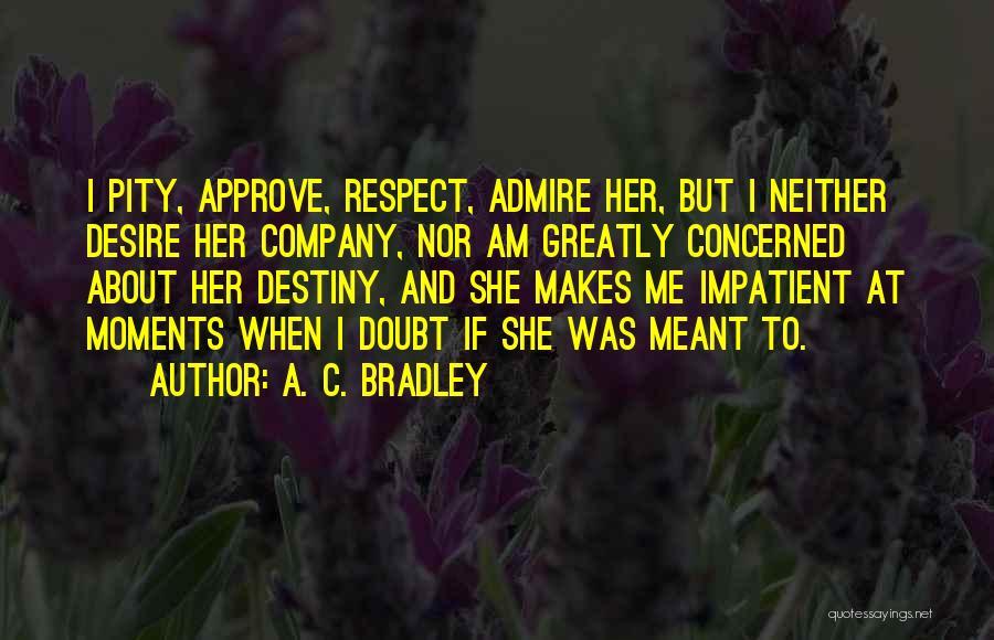 I'm Impatient Quotes By A. C. Bradley