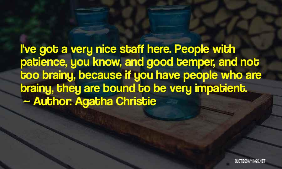 I'm Impatient Quotes By Agatha Christie