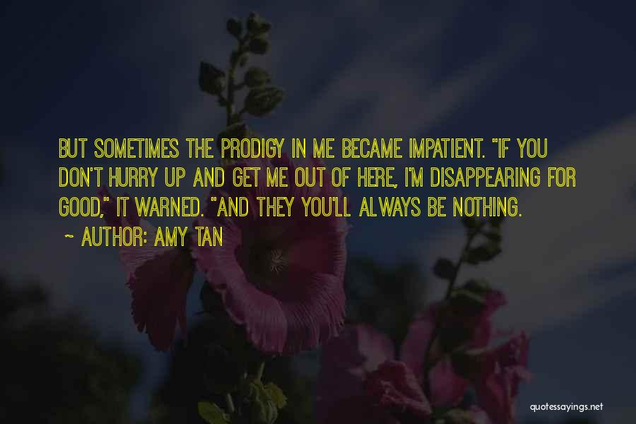 I'm Impatient Quotes By Amy Tan