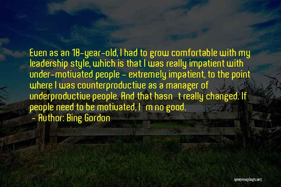 I'm Impatient Quotes By Bing Gordon