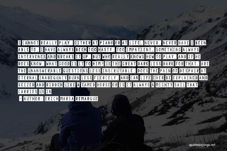 I'm Impatient Quotes By Erich Maria Remarque
