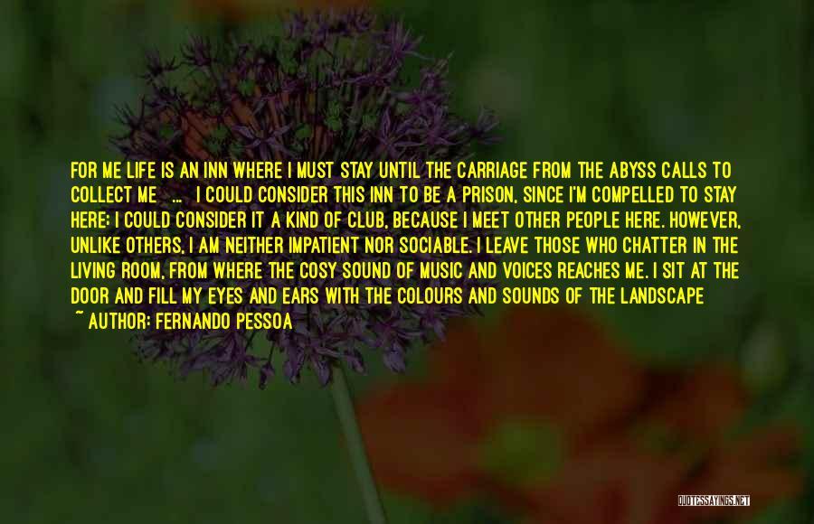 I'm Impatient Quotes By Fernando Pessoa