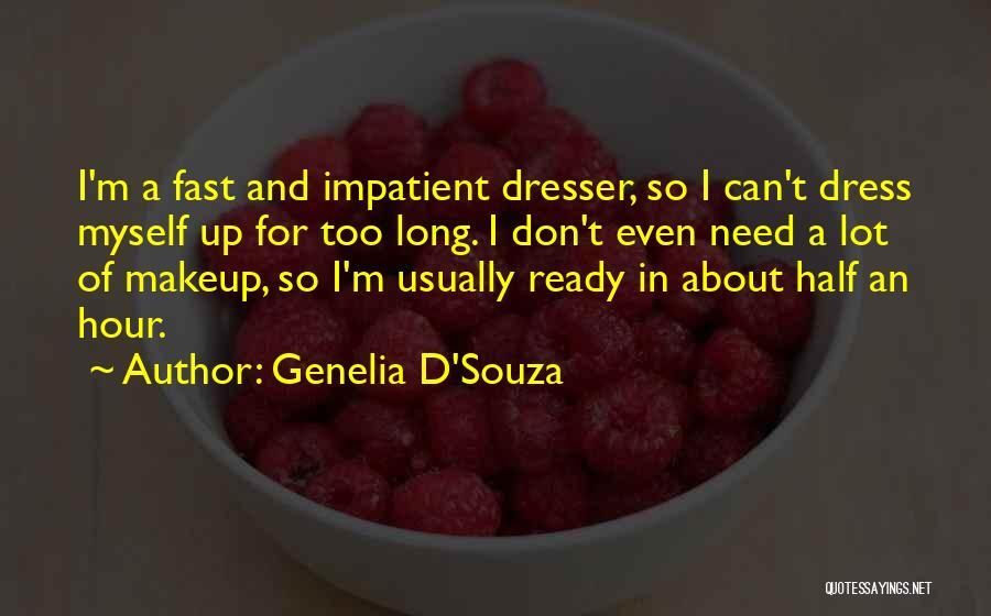 I'm Impatient Quotes By Genelia D'Souza