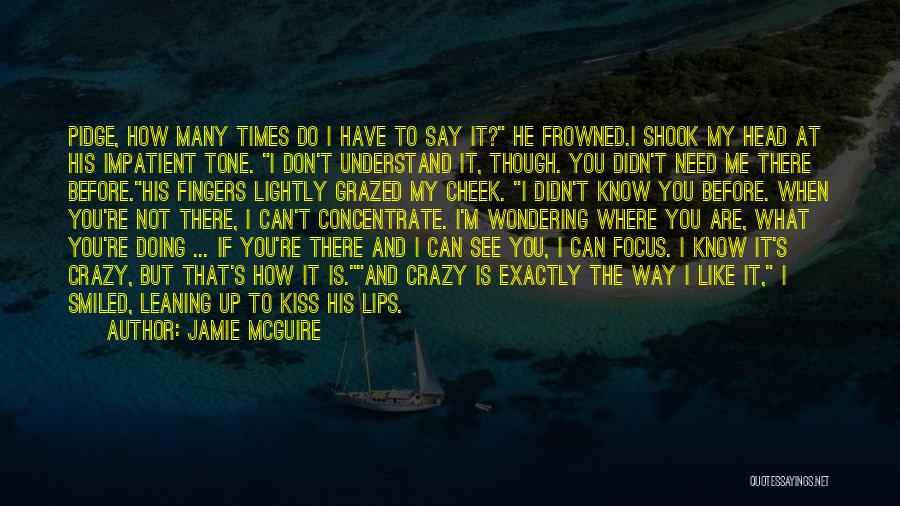 I'm Impatient Quotes By Jamie McGuire