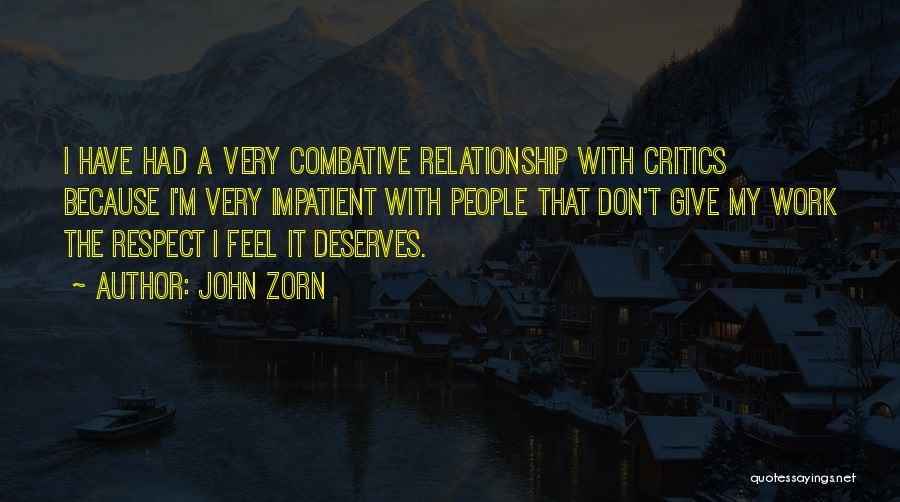 I'm Impatient Quotes By John Zorn