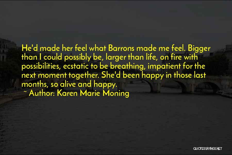 I'm Impatient Quotes By Karen Marie Moning