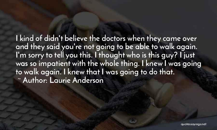 I'm Impatient Quotes By Laurie Anderson