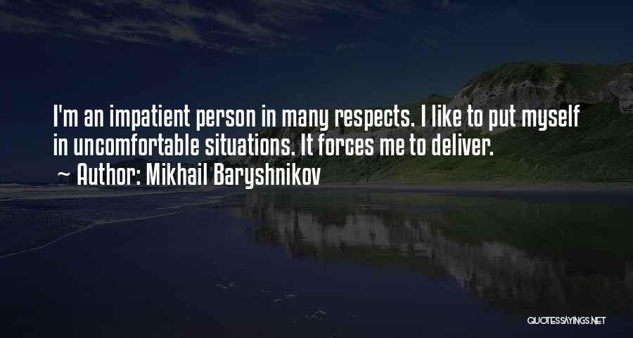I'm Impatient Quotes By Mikhail Baryshnikov