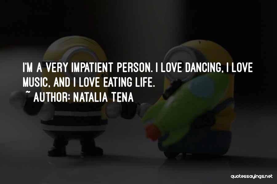 I'm Impatient Quotes By Natalia Tena