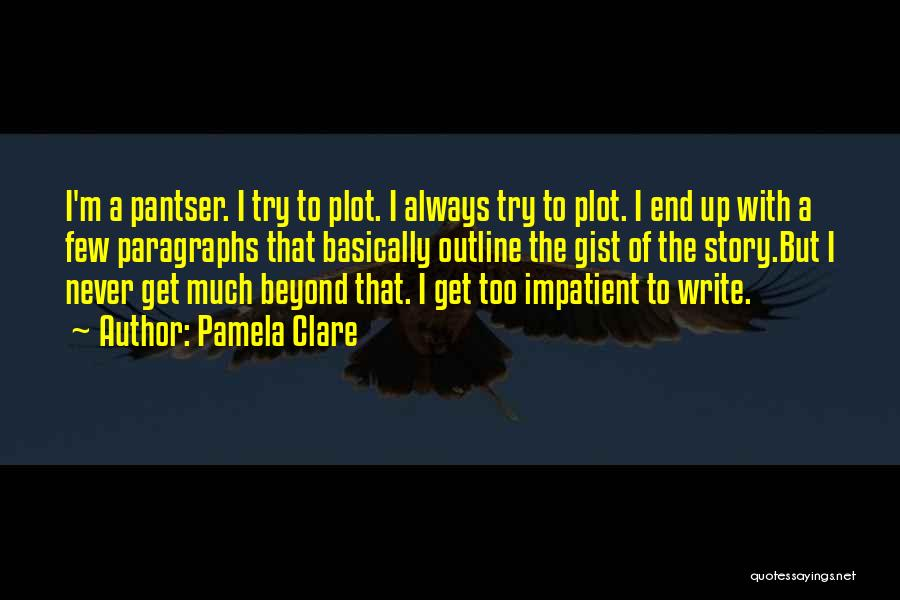 I'm Impatient Quotes By Pamela Clare