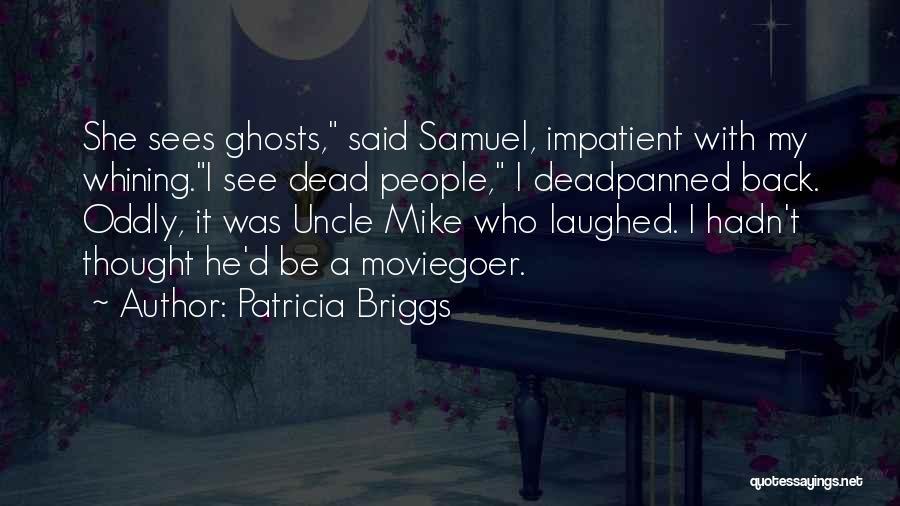 I'm Impatient Quotes By Patricia Briggs