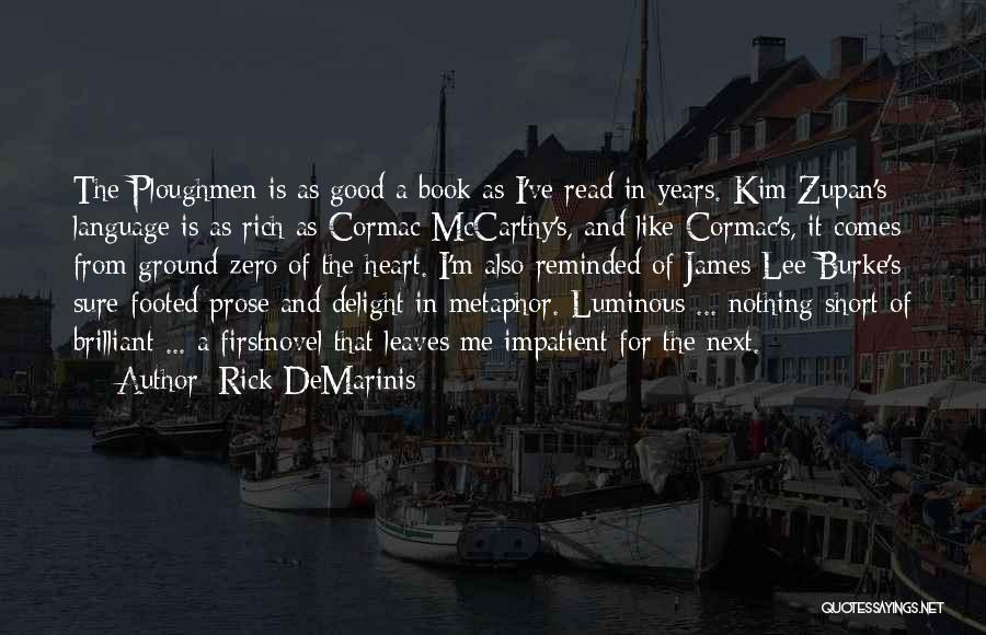 I'm Impatient Quotes By Rick DeMarinis