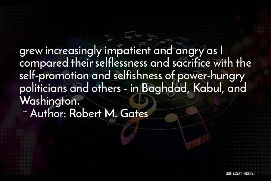 I'm Impatient Quotes By Robert M. Gates