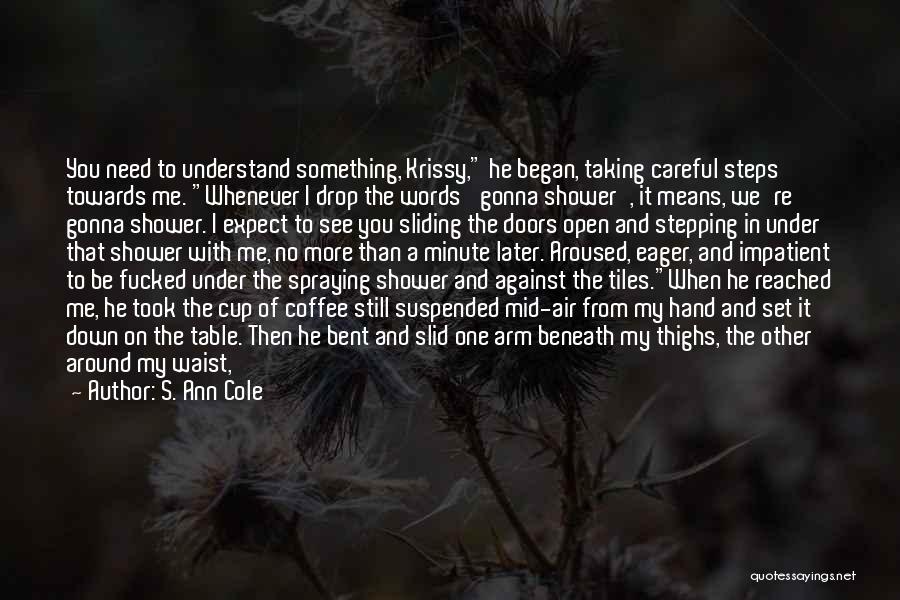 I'm Impatient Quotes By S. Ann Cole