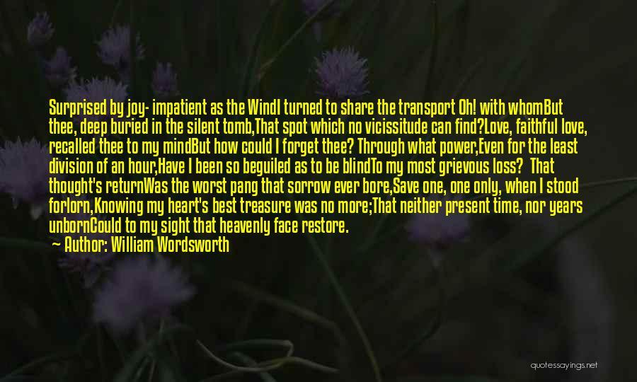 I'm Impatient Quotes By William Wordsworth