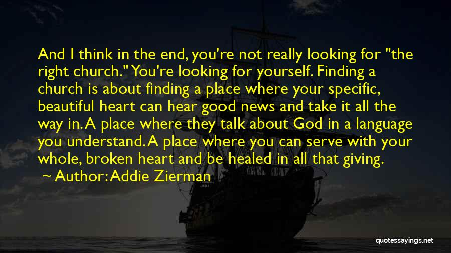 I'm In A Good Place Right Now Quotes By Addie Zierman