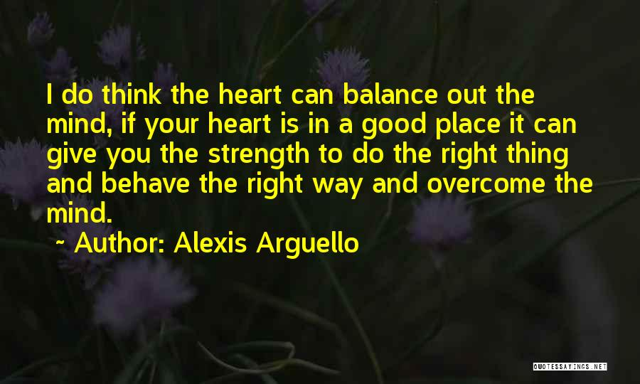 I'm In A Good Place Right Now Quotes By Alexis Arguello