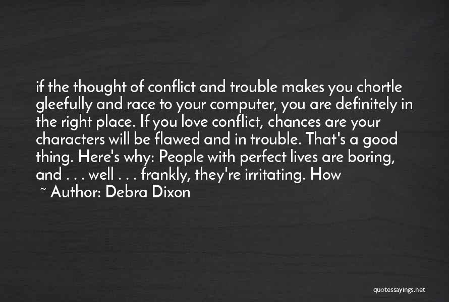 I'm In A Good Place Right Now Quotes By Debra Dixon