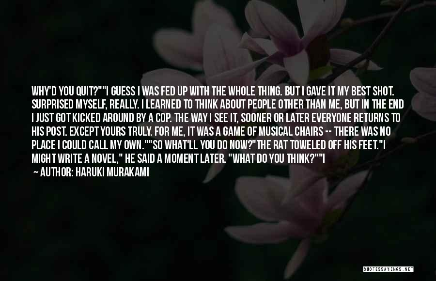 I'm In A Good Place Right Now Quotes By Haruki Murakami