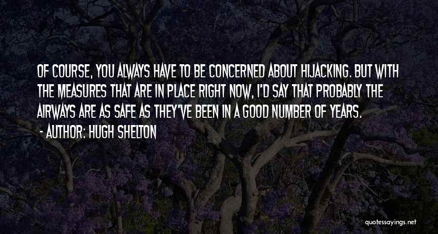 I'm In A Good Place Right Now Quotes By Hugh Shelton