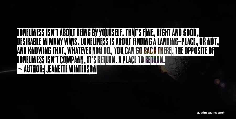 I'm In A Good Place Right Now Quotes By Jeanette Winterson