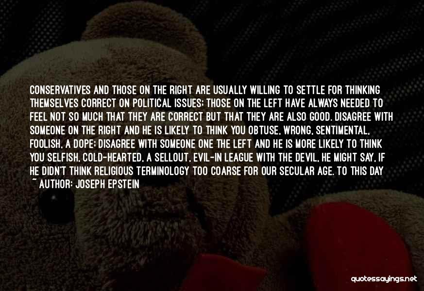 I'm In A Good Place Right Now Quotes By Joseph Epstein