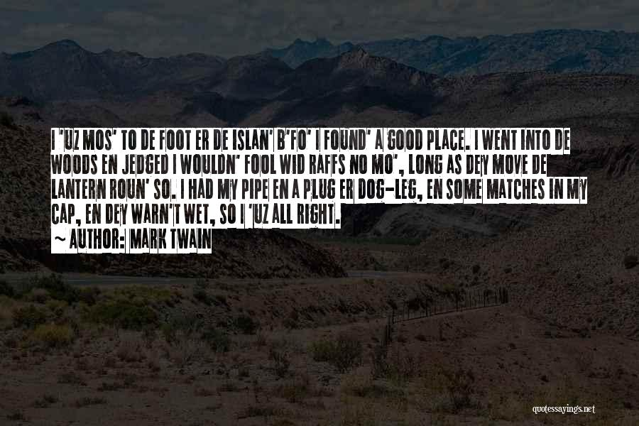 I'm In A Good Place Right Now Quotes By Mark Twain