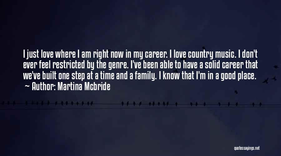 I'm In A Good Place Right Now Quotes By Martina Mcbride